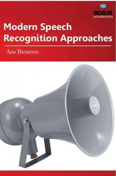 Modern Speech Recognition Approaches