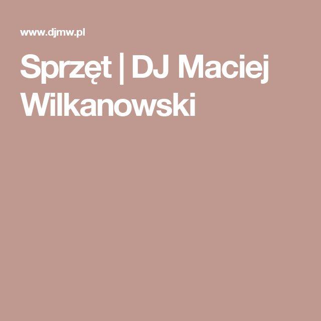 Sprzęt | DJ Maciej Wilkanowski
