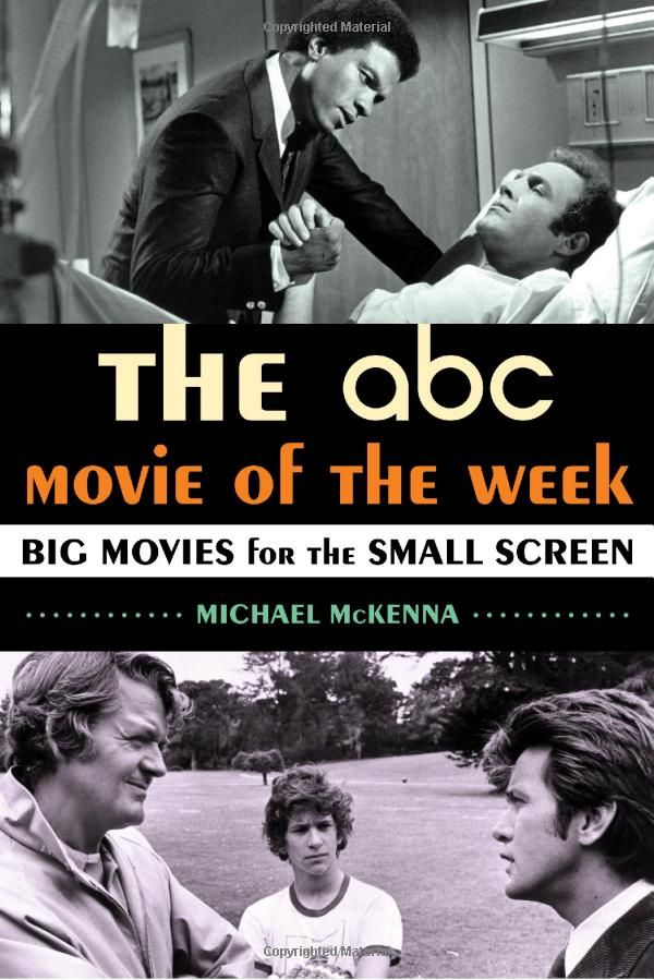 The ABC Movie of the Week: Big Movies for the Small Screen: Michael McKenna: 9780810891562: UConn access.