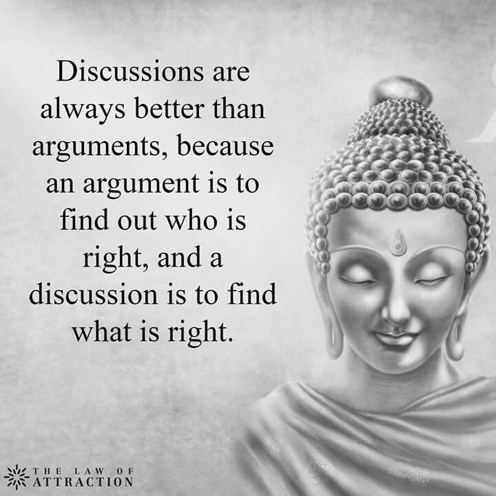 So true .one should discuss rather than argue with one another