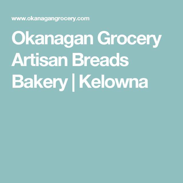 Okanagan Grocery Artisan Breads Bakery   Kelowna