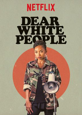 "Check out ""Dear White People"" on Netflix"