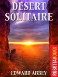 Desert Solitaire (Edward Abbey Series ) - http://www.kindlebooktohome.com/desert-solitaire-edward-abbey-series/ Desert Solitaire (Edward Abbey Series )   First published in 1968, Desert Solitaire is one of Edward Abbey's most critically acclaimed works and marks his first foray into the world of nonfiction writing. Written while Abbey was working as a ranger at Arches National Park outside of Moab, Utah, Desert Solitaire is a rare view of one man's quest to experience nat