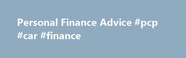 Personal Finance Advice #pcp #car #finance http://cash.remmont.com/personal-finance-advice-pcp-car-finance/  #personal finance advice # Posted on September 5, 2016 by Ashley Hi friends! I hope everyone is having a relaxing, laid back Labor Day holiday! We're still in Texas (we drive back to Tucson tomorrow), so I'm just peeking in... Read more