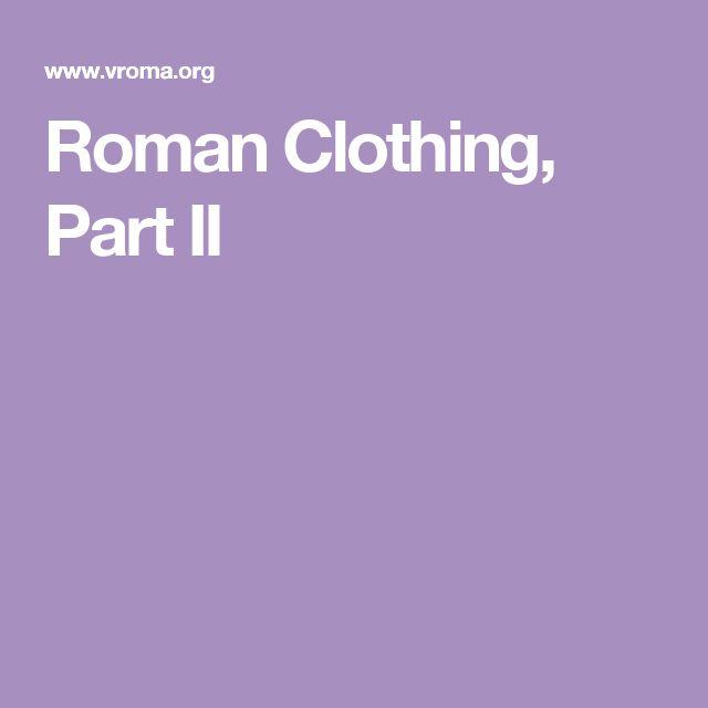 Roman Clothing, Part II