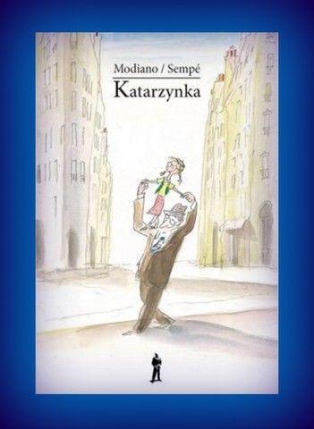 Książka na prezent dla Twojego dziecka - Katarzynka- w księgarni PLAC FRANCUSKI. To my wychowujemy przyszłych czytelników.