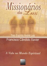 Missionários da Luz  de Francisco Candido Xavier  Editora FEB