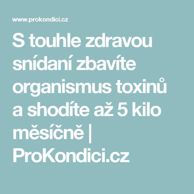 S touhle zdravou snídaní zbavíte organismus toxinů a shodíte až 5 kilo měsíčně   ProKondici.cz