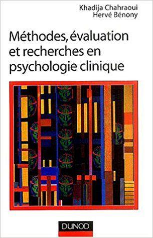 Amazon.fr - Méthodes, évaluation et recherche en psychologie clinique - Hervé Bénony, Khadija Chahraoui - Livres