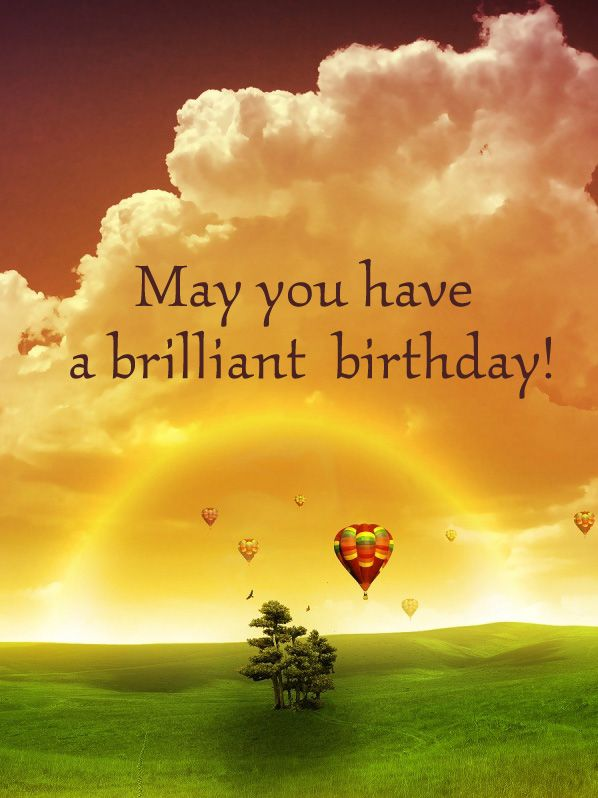 May you have a brilliant birthday!  tjn