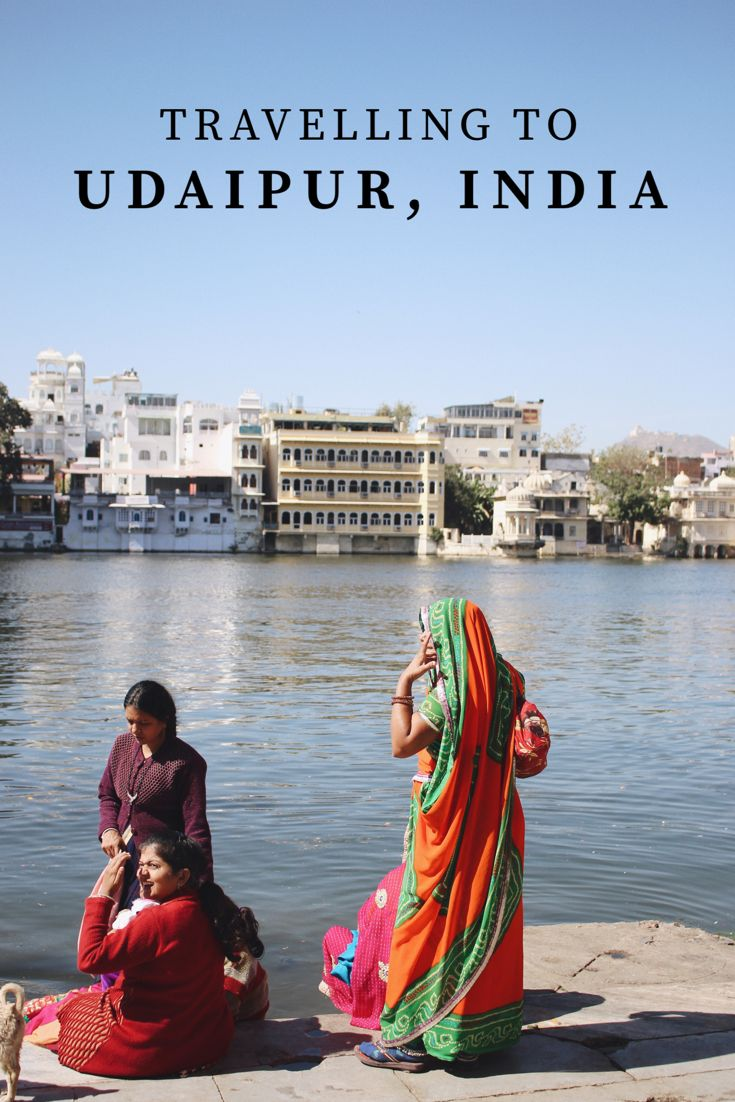 India - Udaipur - Travel Guide - Wanderlust - Indian - Tips - Things to Do - Golden Triangle -  Rajasthan - Lake - Beauty - Travel - Sari - Photography