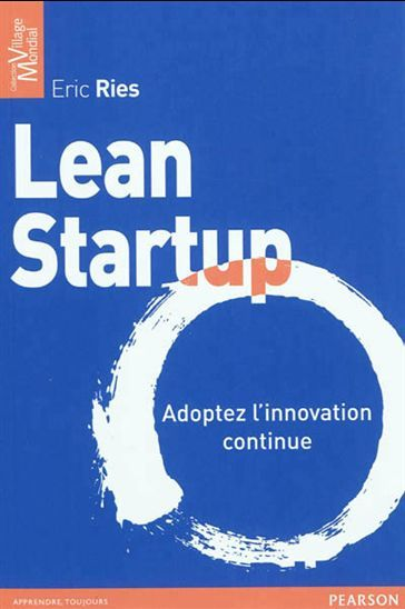 Lean start-up : adoptez l'innovation continue - ERIC RIES