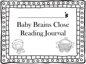 A close reading journal that allows students to dig deeper into the book Baby Brains by Simon James.  Focus on Vocabulary, characters, compare and contrast, word study and more!