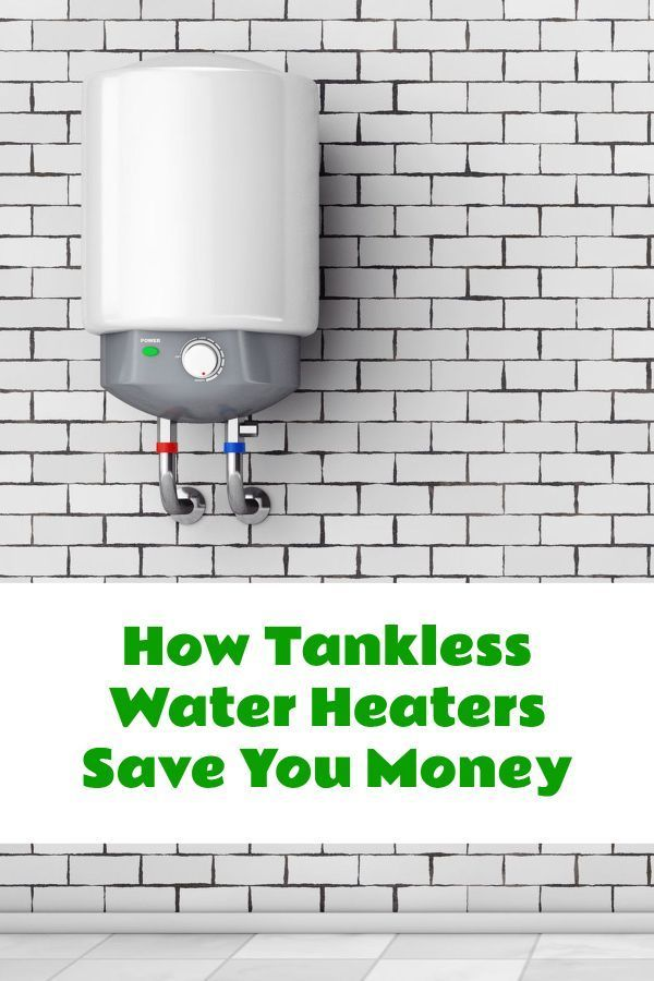 Save Money With A Tankless Water Heater Saving Money Beautiful Bathrooms Home Improvement