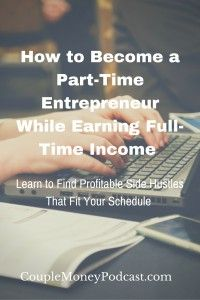 How to Become a Part-Time Entrepreneur and Earn Full-Time Income