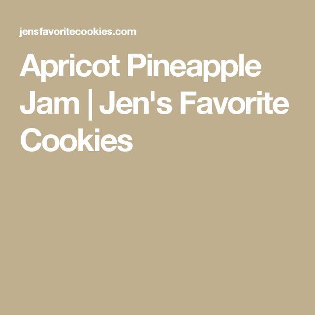 Apricot Pineapple Jam | Jen's Favorite Cookies