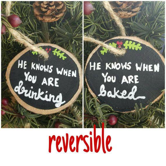 Funny ornament, Christmas ornament, stoner gift, best friend gift, Wood slice ornament, REVERSIBLE ornament, Funny Christmas gift