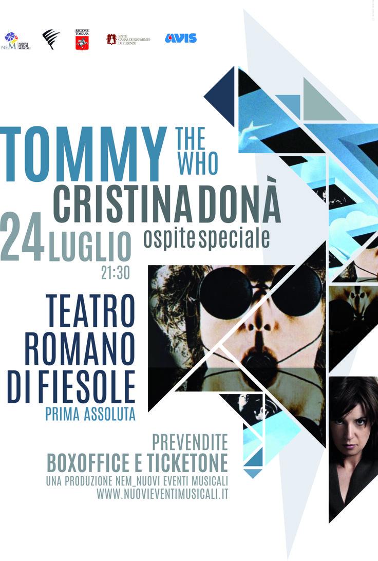 GIOVEDì 24 LUGLIO 2014 ore 21.30 TOMMY The Who CRISTINA DONÀ ospite speciale  Per Estate Fiesolana PRIMA ASSOLUTA  opera rock, versione originale dal vivo