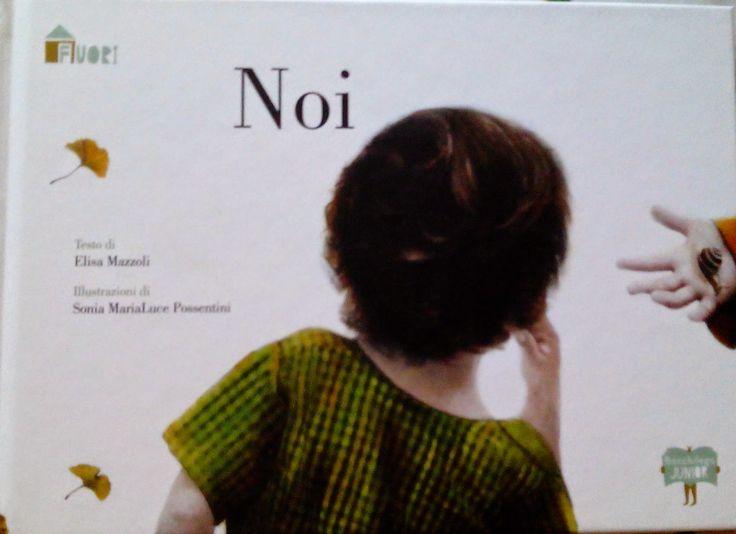 """NOI un libro meraviglioso scritto da Elisa Mazzoli, illustrato da Sonia Possentini e pubblicato da Bacchilega editore. Un libro da leggere ai vostri bambini perché crescano liberi da pregiudizi, perché apprezzino la diversità e l'unicità di ognuno di noi, perché un domani riescano a creare una società migliore, perché possano imparare il senso del termine integrazione, perché smettano di dire """"io"""" e """"gli altri"""" e imparino semplicemente a dire """"Noi"""". #libri per #bambini #disabilità"""