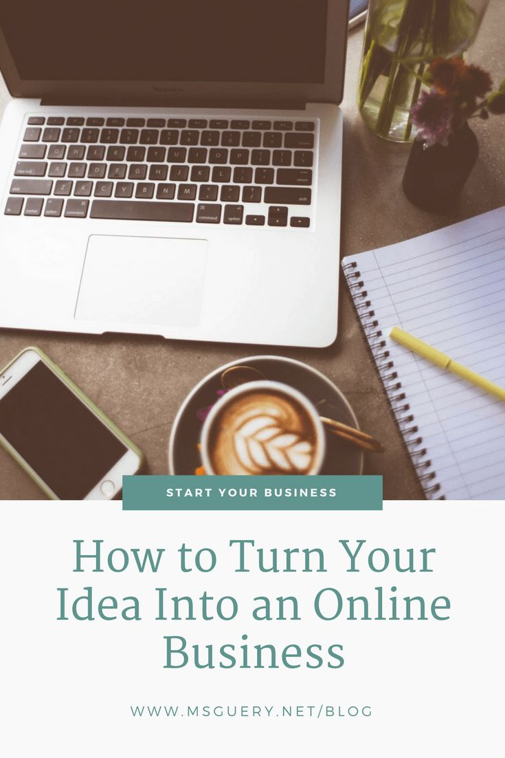 How to Turn Your Idea Into an Online Business