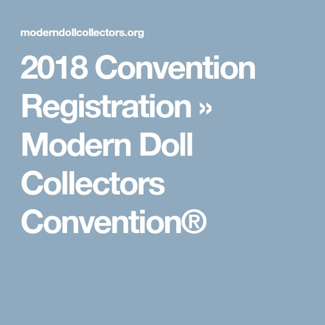 2018 Convention Registration » Modern Doll Collectors Convention®