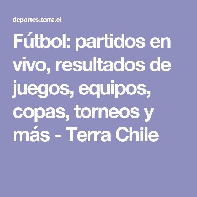 Fútbol: partidos en vivo, resultados de juegos, equipos, copas, torneos y más - Terra Chile