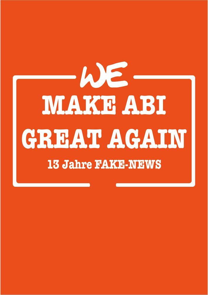 We make ABI great again! - 13 Jahre Fake-News - ABimotto