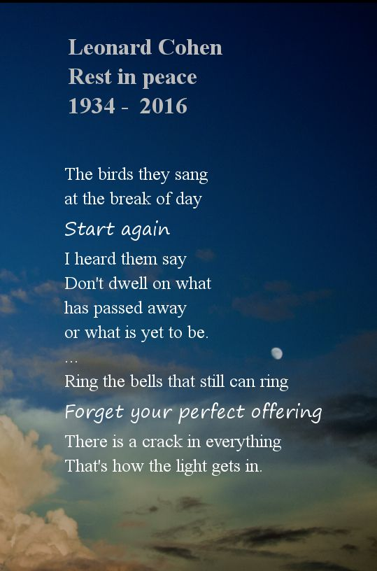 The birds they sang at the break of day Start again I heard them say Don't dwell on what has passed away or what is yet to be. #leonardcohen  #spiritualpoem #spirituality #spiritualsong