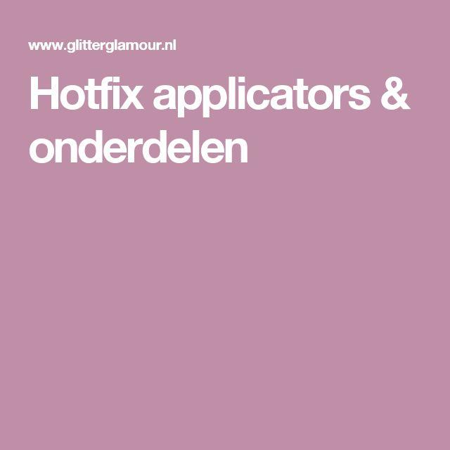 Hotfix applicators & onderdelen