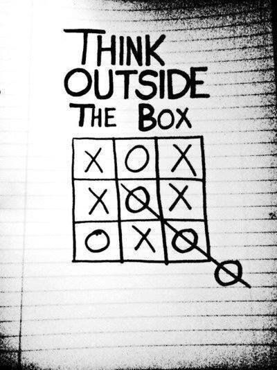 Think outside the box :-)now i know how to win tic tak toe
