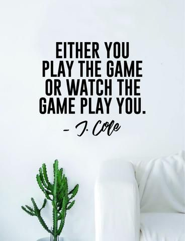 J Cole Either You Play the Game Quote Wall Decal Sticker Room Art Vinyl Rap Hip Hop Lyrics Music Cole World