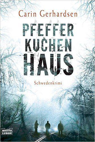 Pfefferkuchenhaus: Schweden-Krimi Allgemeine Reihe. Bastei Lübbe Taschenbücher: Amazon.de: Carin Gerhardsen: Bücher