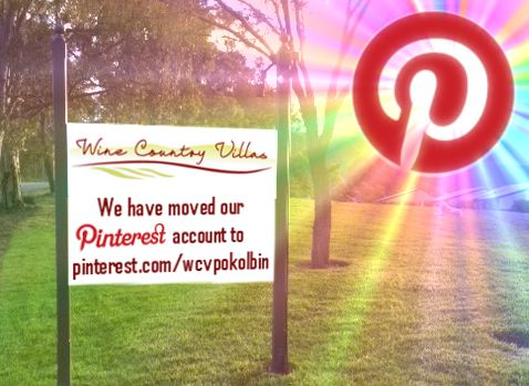 We, Wine Country Villas, have moved our Pinterest account to pinterest.com/wcvpokolbin.