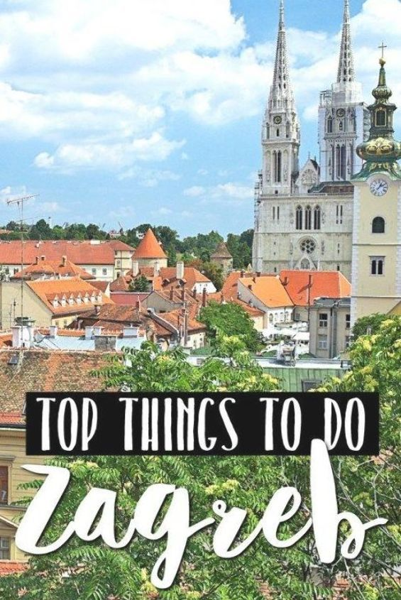 One Day In Zagreb Itinerary Top Things To Do In Zagreb Croatia In 2020 Croatia Travel Travel Croatia Travel Guide