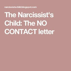 The Narcissist's Child: The NO CONTACT letter