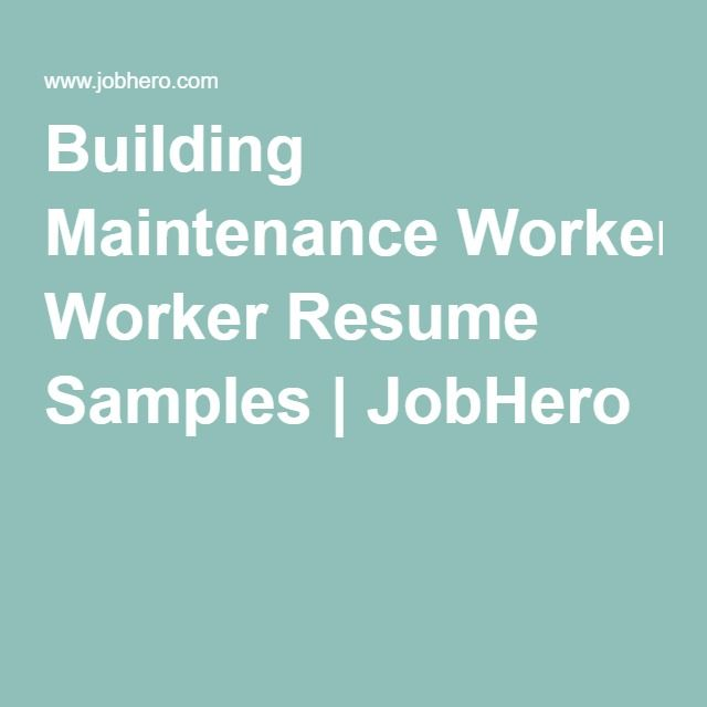 Building Maintenance Worker Resume Samples | JobHero