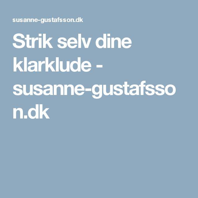 Strik selv dine klarklude - susanne-gustafsson.dk