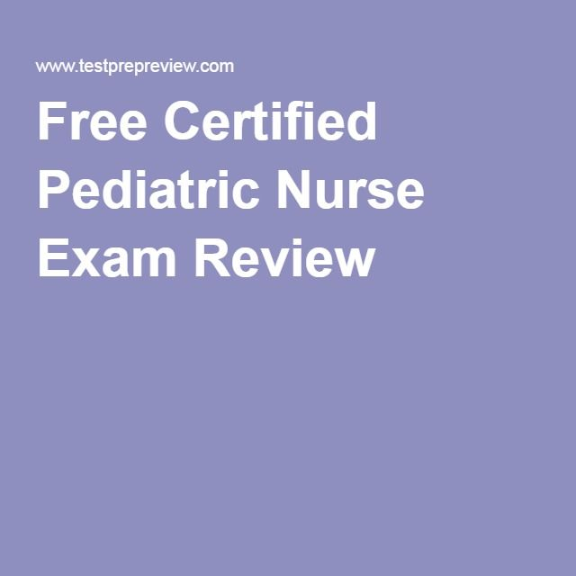 Free Certified Pediatric Nurse Exam Review