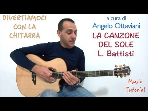 LA CANZONE DEL SOLE - LUCIO BATTISTI - DIVERTIAMOCI CON LA CHITARRA - YouTube