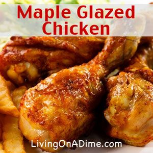 This Maple Glazed Chicken Recipe makes a very tasty chicken dinner that is certain to please your family and friends! You can make it for just $5 for the entire family and they will LOVE it! Click here to get a chicken #recipe that will be a long time favorite! http://www.livingonadime.com/maple-glazed-chicken/