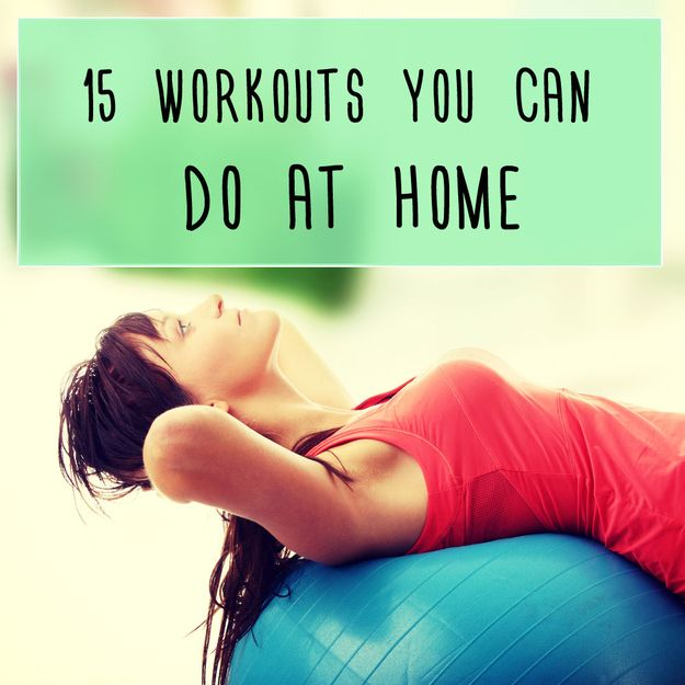 15 Workouts You Can Easily Do At Home