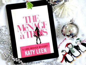 """""""The Ménage à Trois"""" Lora Weaver mystery all kitted out for the holidays;)"""