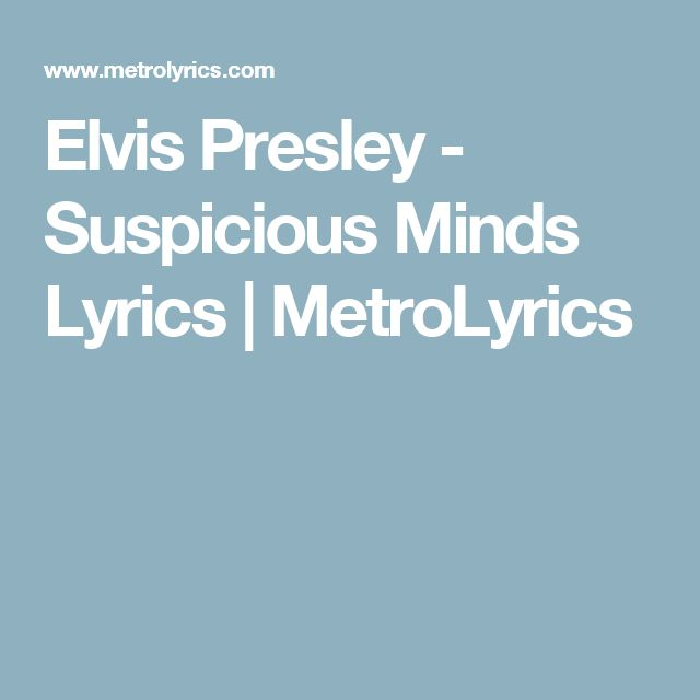 Elvis Presley - Suspicious Minds Lyrics | MetroLyrics