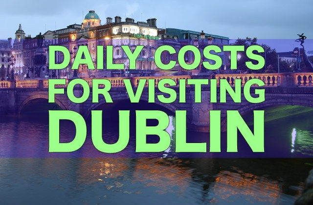 DUBLIN: City Price Guide — How much it costs to visit Dublin on a budget.