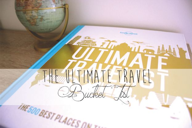 The Ultimate Travel Bucket List