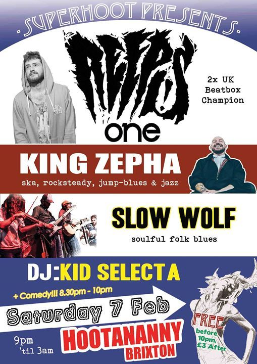REEPS ONE + KING ZEPHA + SLOW WOLF + KID SELECTA – Heyevent.com