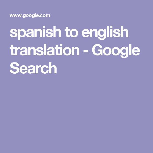 spanish to english translation - Google Search