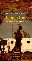Congo Inc. Le testament de Bismarck, In Koli Jean Bofane : Zoulou, Congo ou Mandela sont des noms qu'à peu près n'importe qui, à travers le monde, associe sans hésiter au continent africain. De ces noms mondiaux comme Kamasutra, Hollywood, Paris ou autres que l'on charge de ce que l'on veut. Congo par exemple, dans l'imaginaire collectif à l'époque coloniale, était un peu synonyme d'Afrique. Voyage au Congo d'André Gide, en réalité, est plutôt Voyage en Oubangui-Chari, c'est-à-dire…