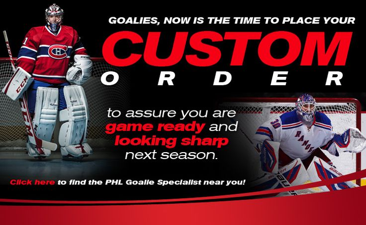 Custom order on goalie gear available at all Pro Hockey Life Megastores.