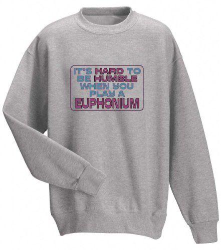 Its Hard to be Humble When you play an EUPHONIUM Adult Sweatshirt (Crewneck) ASH GREY LARGE